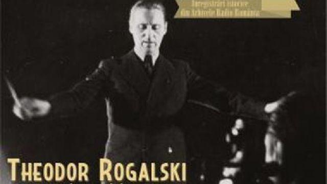 Theodor Rogalski pianist, dirijor şi compozitor