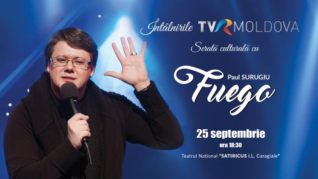 """Serata culturală """"Întâlnirile TVR MOLDOVA"""" cu artistul spiritului românesc, FUEGO"""