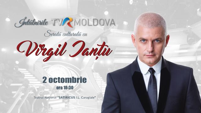 """Serata culturală """"Întâlnirile TVR MOLDOVA"""" cu îndrăgitul prezentator TV, Virgil Ianțu"""