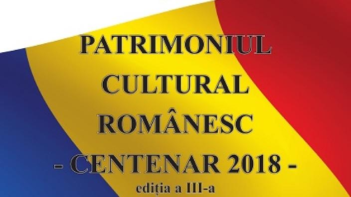 """Conferința internațională """"Patrimoniul cultural românesc – Centenar 2018"""", ediția a III-a"""