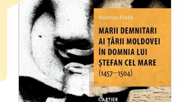 """""""Mari demnitari ai Țării Moldovei în domnia lui Ștefan cel Mare"""", volum semnat de Valentina Eșanu"""