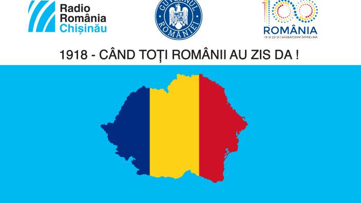 """Radio Chișinău lansează proiectul """"1918 – Când toți românii au zis Da!"""""""
