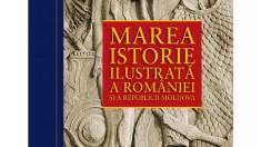 """""""Marea istorie ilustrată a României şi a Republicii Moldova"""", o colecţie de 10 volume, va fi lansată  de editura Litera"""