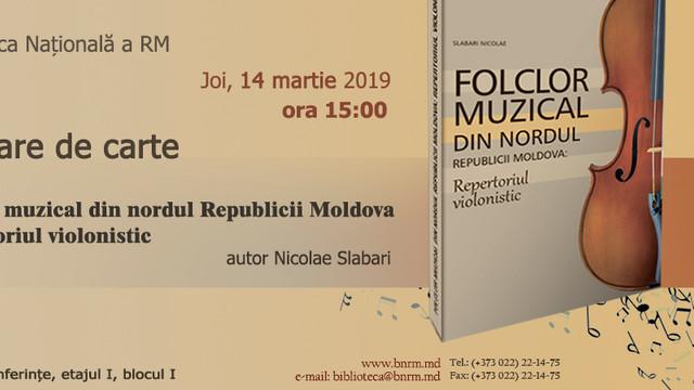 Monografie dedicată violoniștilor din nordul Moldovei, lansată la Biblioteca Națională