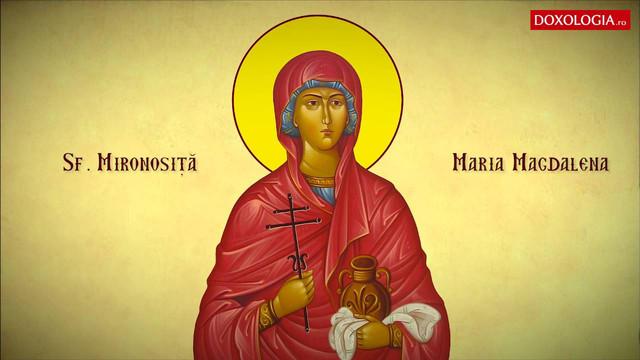 Ortodocșii de stil vechi o sărbătoresc astăzi pe Sfânta Maria Magdalena