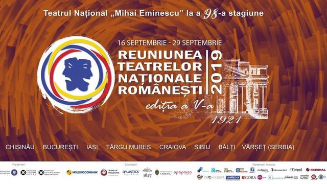 Reuniunea Teatrelor Naţionale, ediţia a V-a, va avea loc în perioada 16-29 septembrie