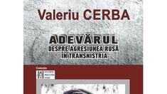 OAMENII CETĂȚII/ Valeriu CERBA:  Într-o noapte, acei care au inițiat acest război sângeros, adică partea rusă, din stat agresor și-a consolidat poziția de pacificator, mediator și garant