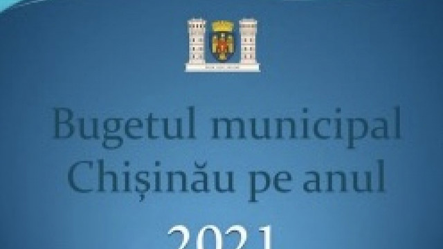 Bugetul municipal Chișinău pentru anul 2021 a fost aprobat, fără discuții