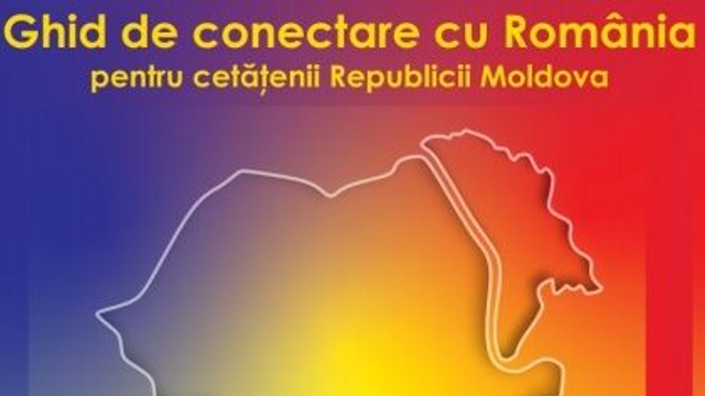A fost lansat Ghidul de conectare cu România pentru cetățenii Republicii Moldova